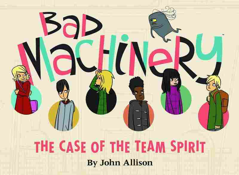 Bad Machinery: The Case of the Team Spirit