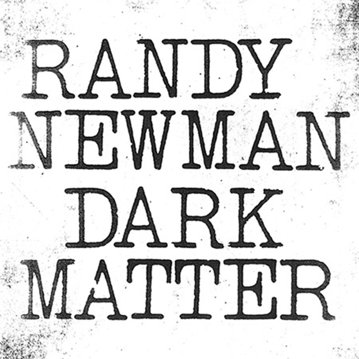 Review: Randy Newman, 'Dark Matter'