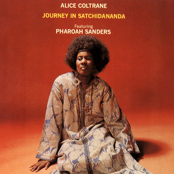Journey In Satchidanada by Alice Coltrane