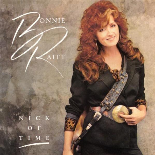 Nick of Time by Bonnie Raitt