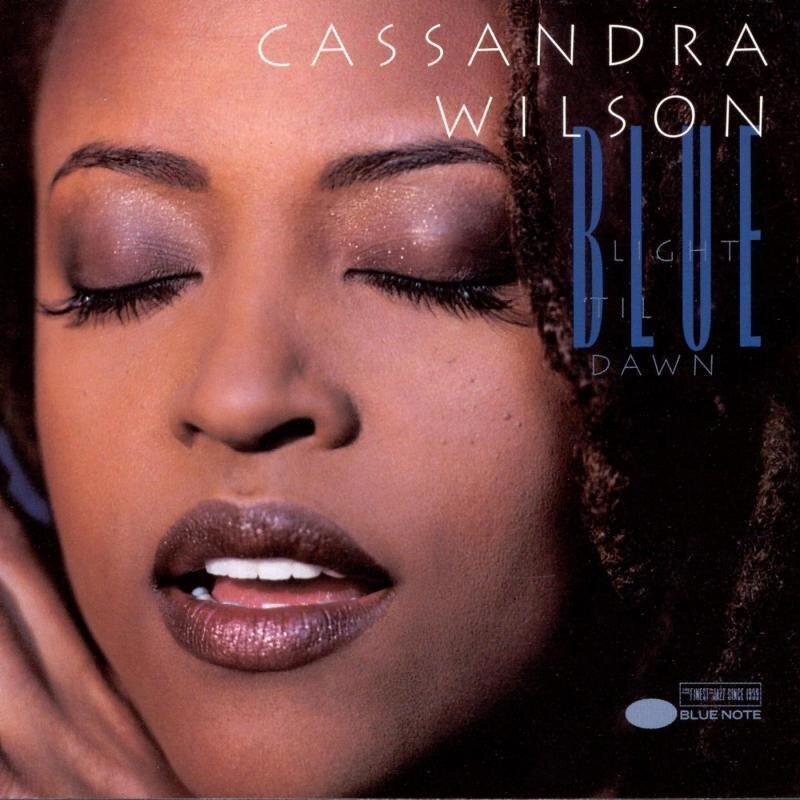 Blue Light Til Dawn by Cassandra Wilson