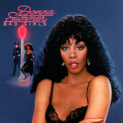 Bad Girls by Donna Summer