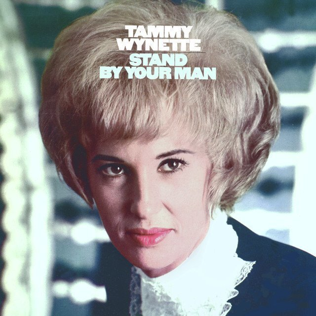Stand By Your Man by Tammy Wynette
