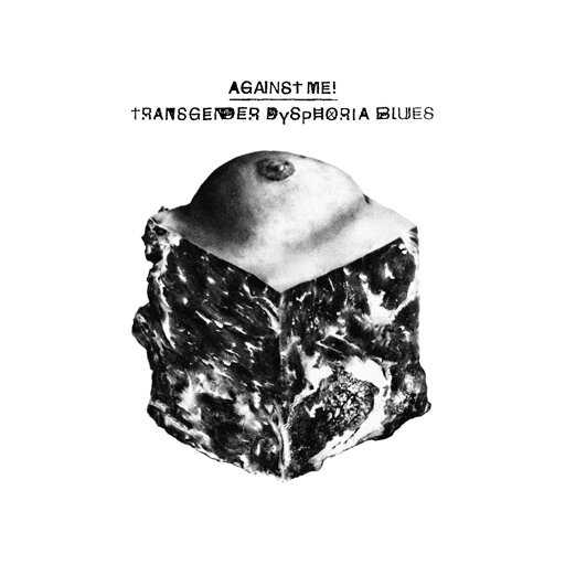 Against Me!, Transgender Dysphoria Blues