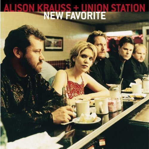 New Favorite by Alison Krauss and Union Station