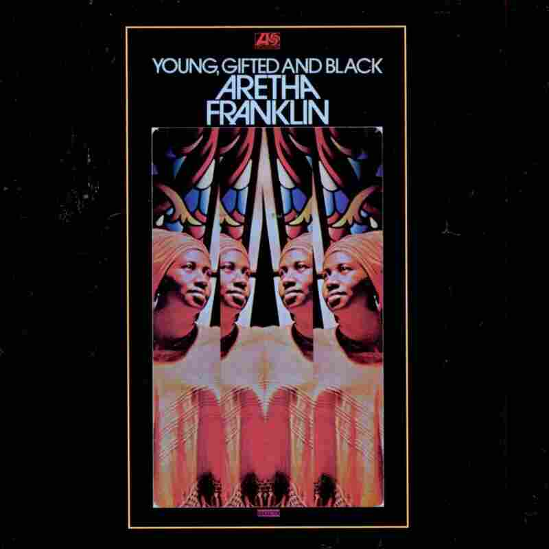 Young, Gifted and Black by Aretha Franklin