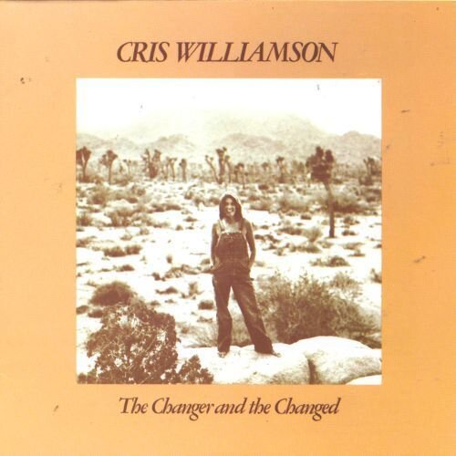 The Changer and the Changed by Cris Williamson