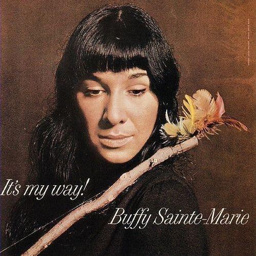 It's My Way! by Buffy Sainte-Marie