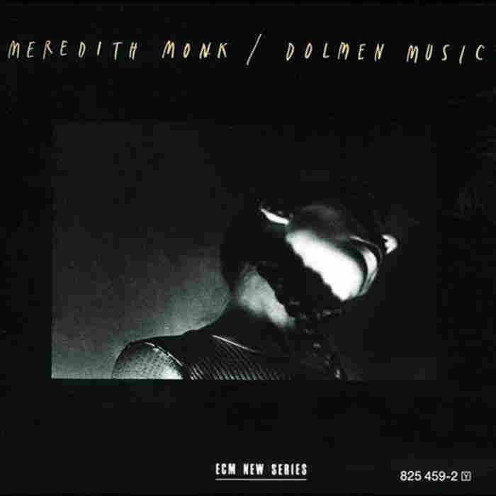 Dolmen Music by Meredith Monk