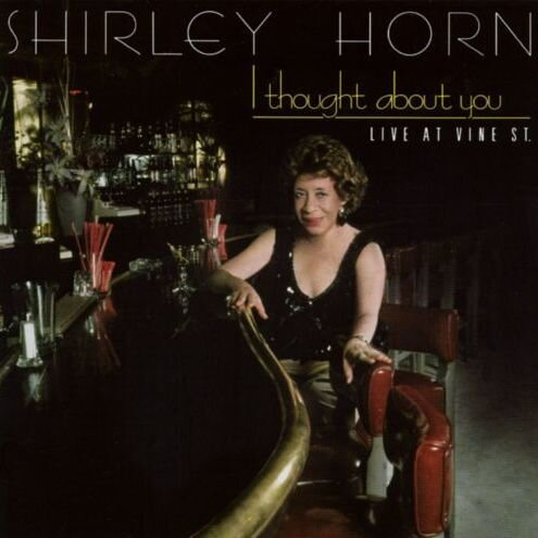 I Thought About You by Shirley Horn