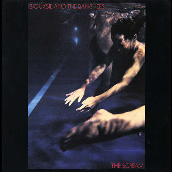 The Scream by Siouxsie and the Banshees