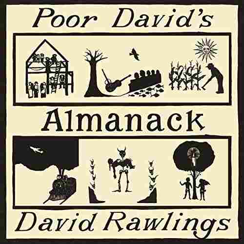 David Rawlings, Poor David's Almanack.