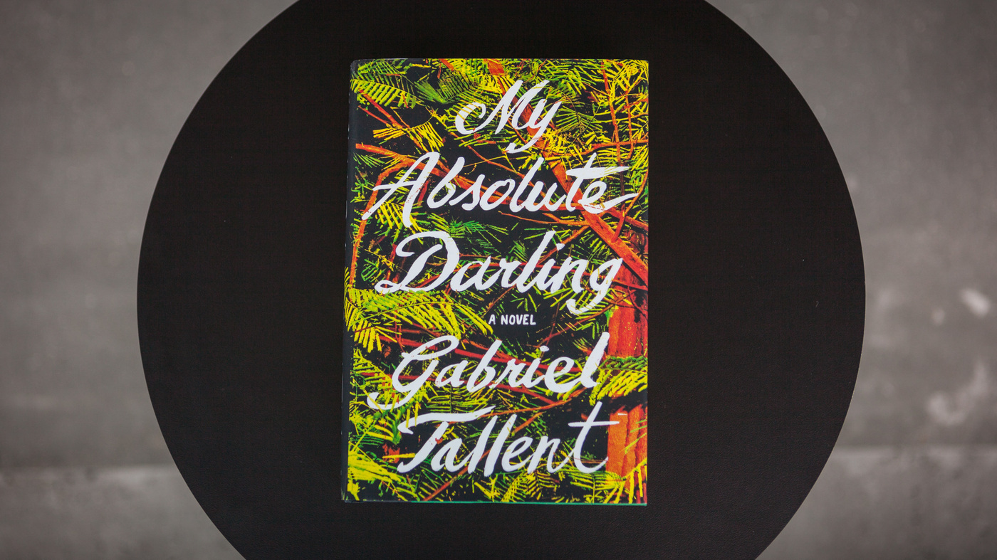 'My Absolute Darling' Is Hard To Read, Harder To Put Down