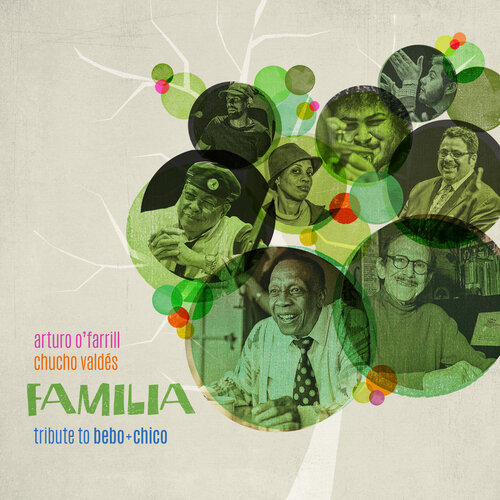 Arturo OFarrill & Chucho Valdés: Familia: Tribute To Bebo & Chico