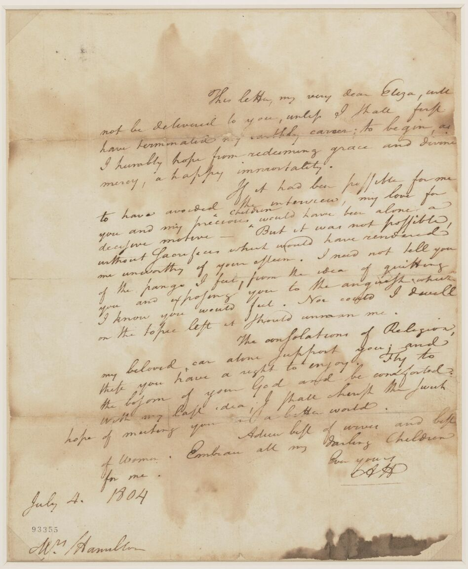 "Hamilton's last letter to his wife, Eliza, 1804. Fans of the musical may recognize the phrase ""best of women."""