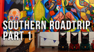 Southern Roadtrip (Part 1)