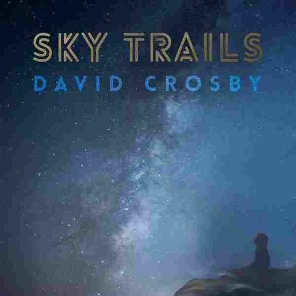David Crosby, Sky Trails