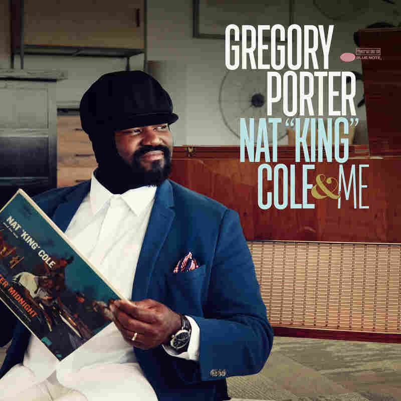 "Gregory Porter, Nat ""King"" Cole & Me"