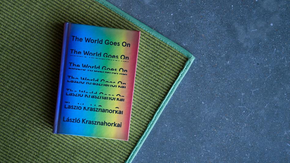 'The World Goes On' by Laszlo Krasznahorkai