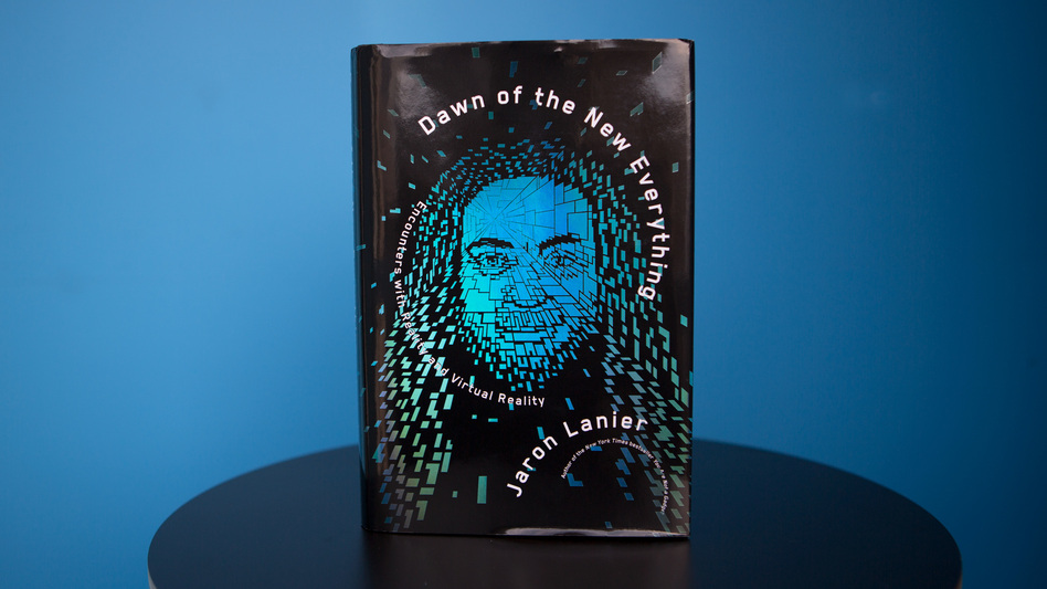 'Dawn of the New Everything' by Jaron Lanier