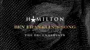 Hear A 'Hamilton' Outtake: Benjamin F'ing Franklin