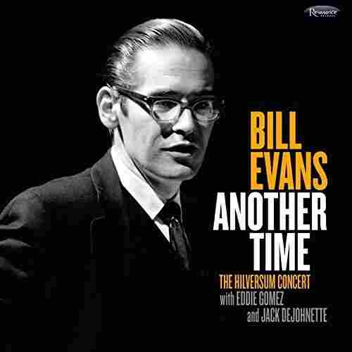 Bill Evans, Another Time: The Hilversum Concert
