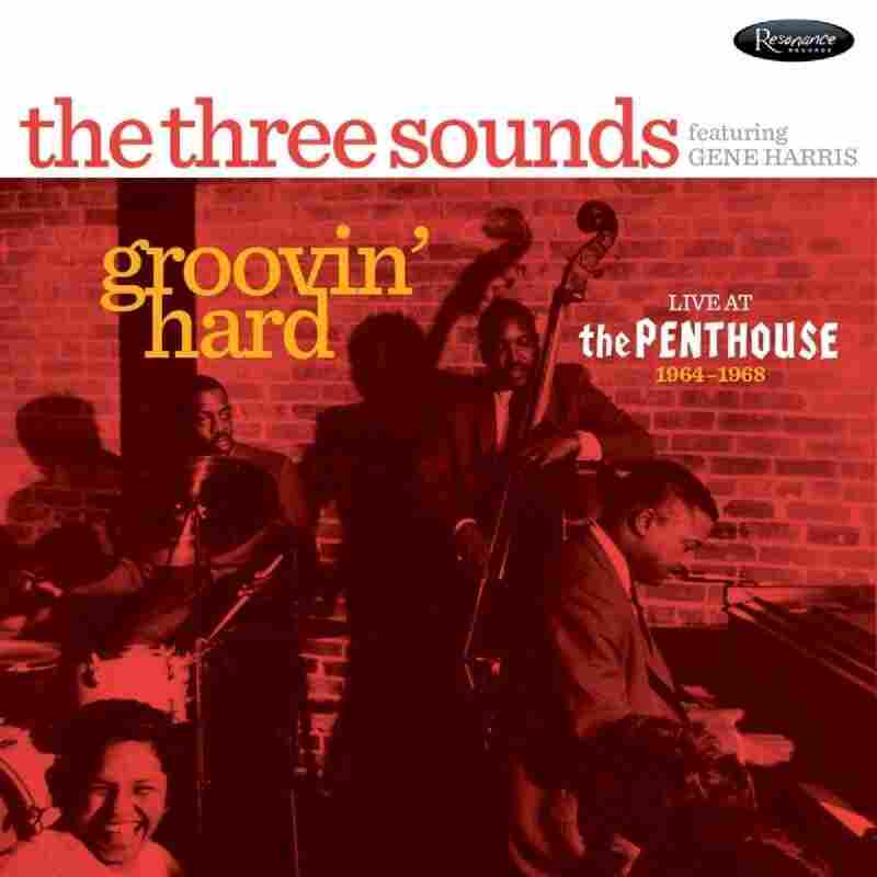 The Three Sounds, Groovin Hard — Live at the Penthouse