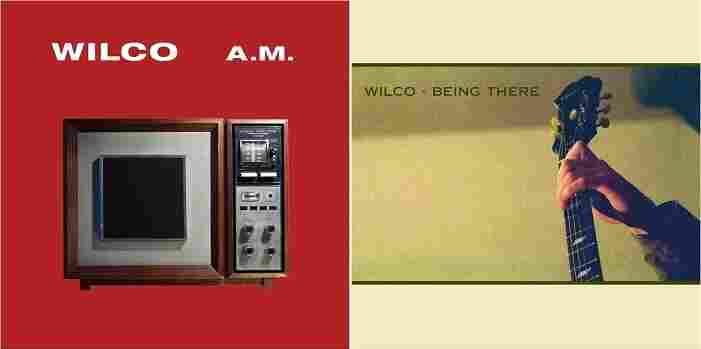 Wilco's A.M. and Being There.