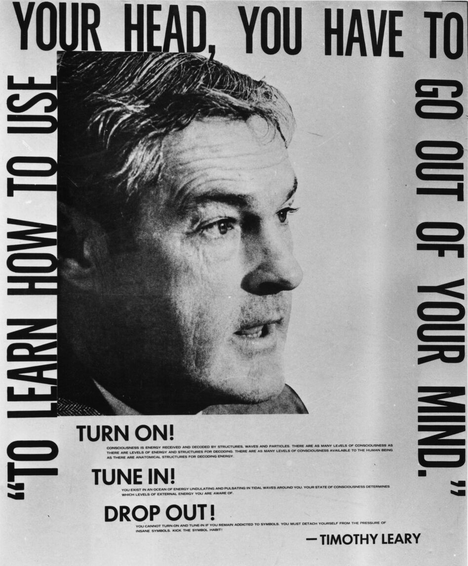 A poster featuring and scripted by Dr. Timothy Leary advises people to, 'Turn On,' 'Tune In' and 'Drop Out.'