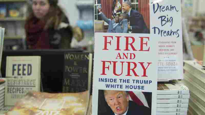 The New Year Rings In With 'Fire And Fury.' It Might Mean A Consequential 2018