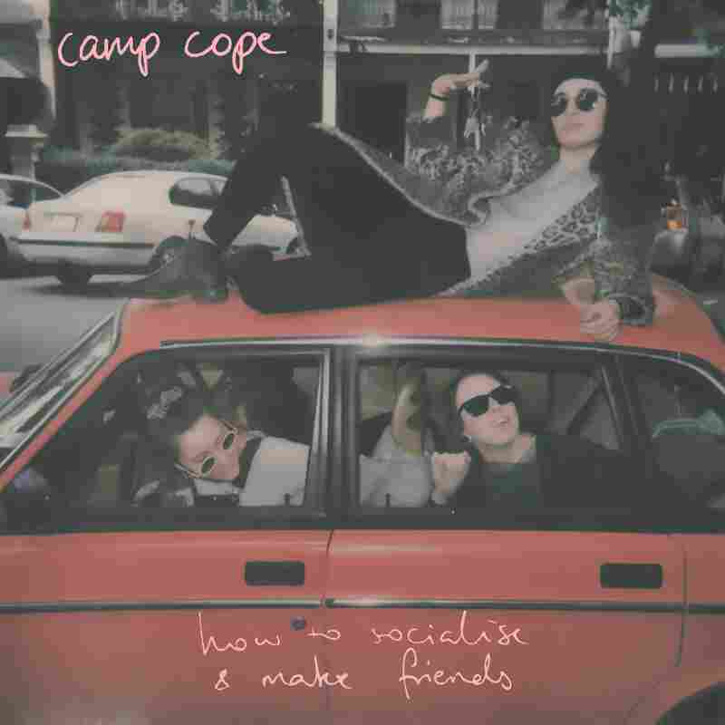 Camp Cope, How To Socialise & Make Friends