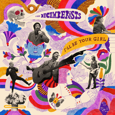 The Decemberists, I'll Be Your Girl.