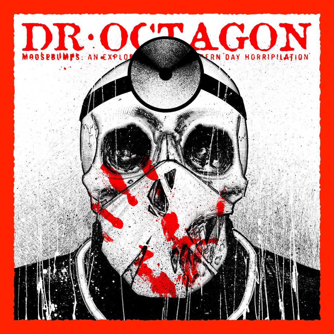 Dr. Octagon, Moosebumps: An Exploration Into Modern Day Horripilation