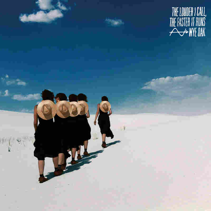 Wye Oak, The Louder I Call, The Faster It Runs