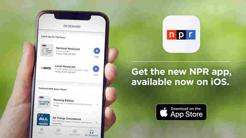 The New NPR App: Revamped, Redesigned, Rebranded