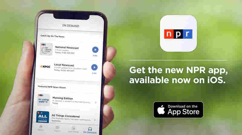 The New NPR App: Revamped, Redesigned, Rebranded