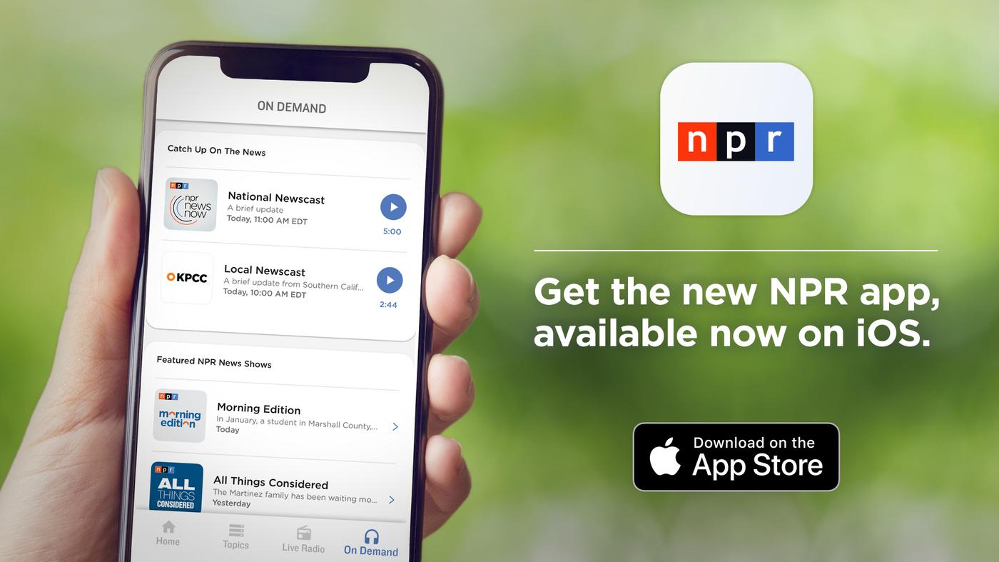 The New NPR App: Revamped, Redesigned, Rebranded : NPR Extra