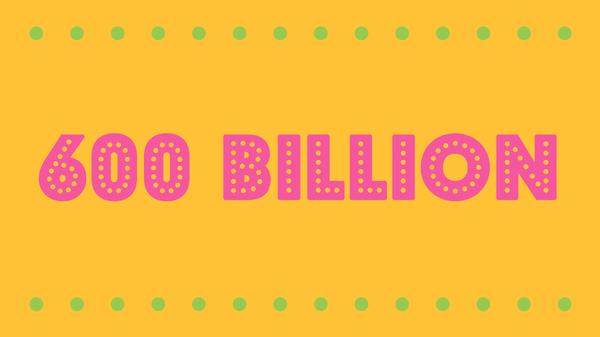 600 Billion