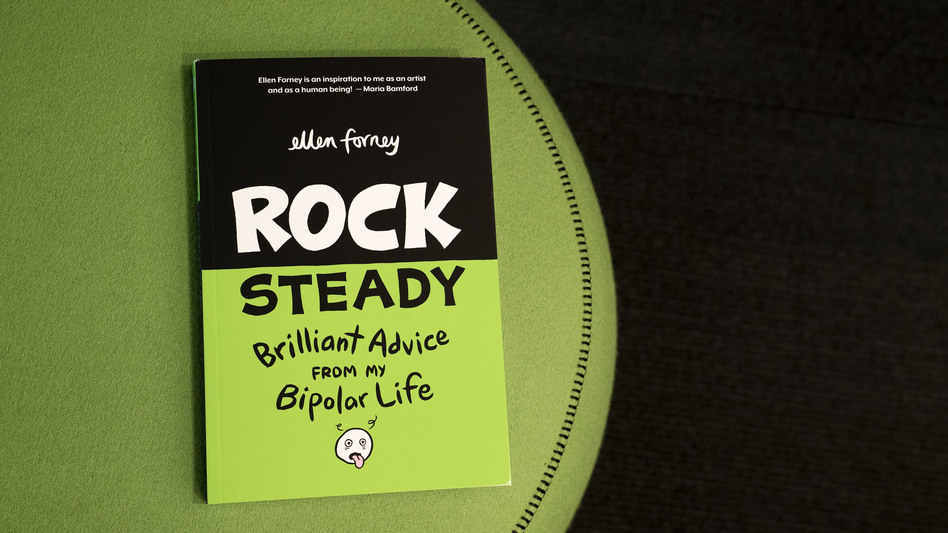 """Rock Steady: Brilliant Advice From My Bipolar Life"" by Ellen Forney"