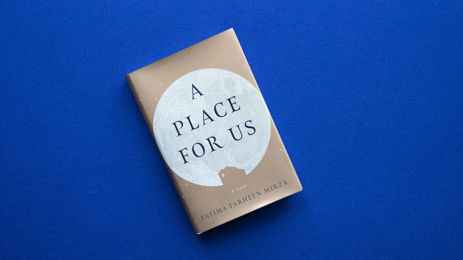 """A Place For Us"" by Fatima Farheen Mirza"