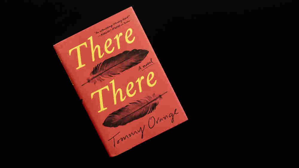 Pithy And Pointed 'There There' Puts Native American Voices Front And Center