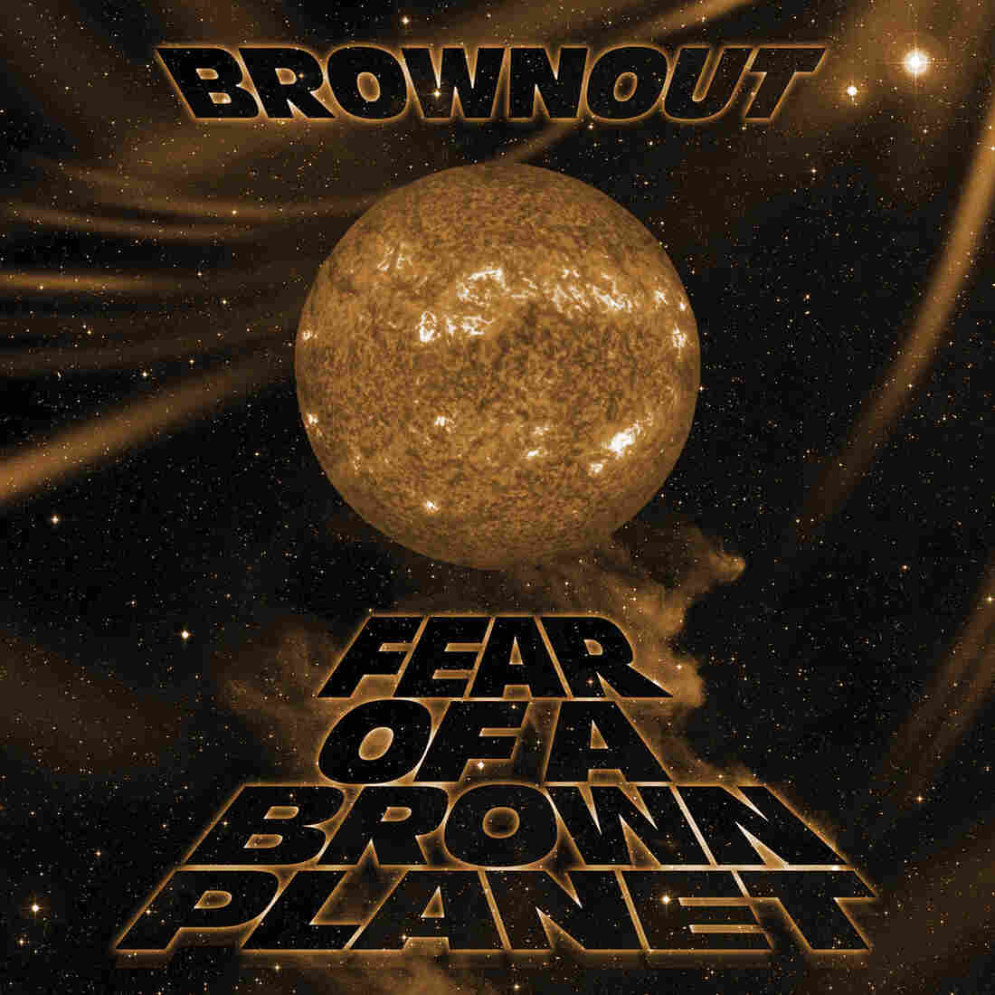 Brownout, Fear of a Brown Planet