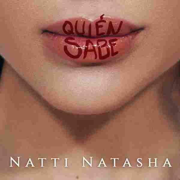 """Natti Natasha, """"Quién Sabe"""""""