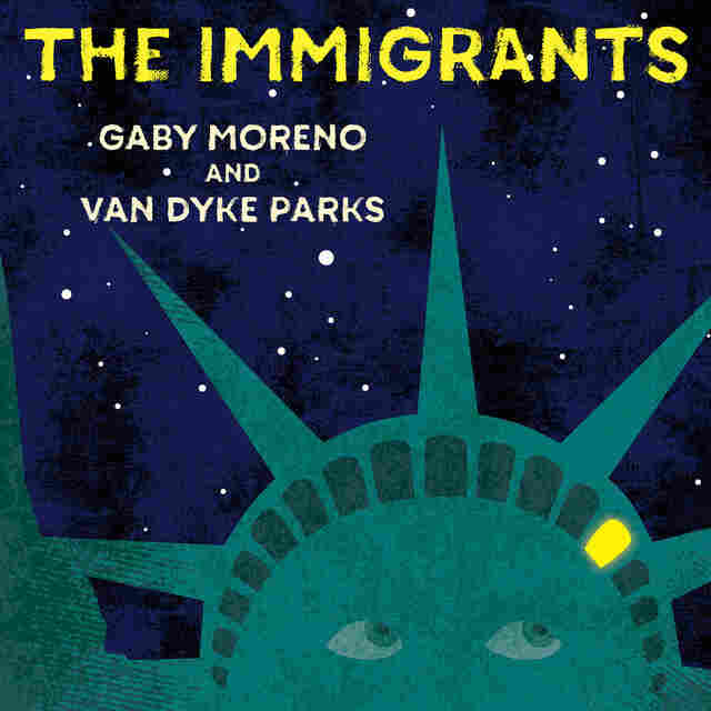 "Gaby Moreno & Van Dyke Parks, ""The Immigrants"""
