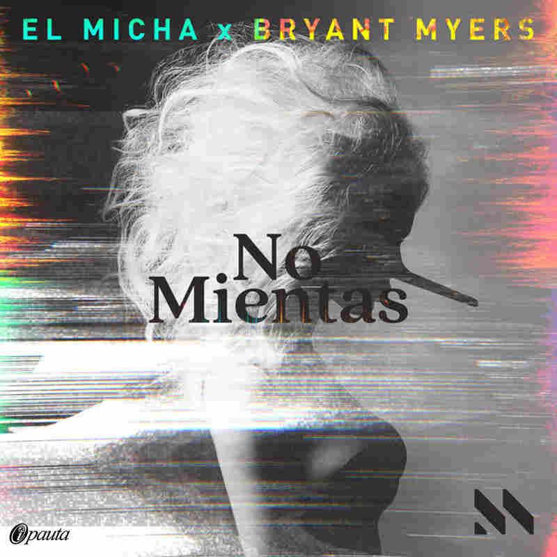 """El Micha feat. Bryant Myers, """"No Mientas"""""""