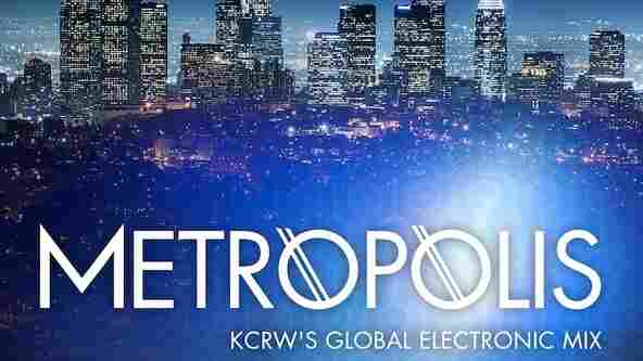 KCRW's Metropolis