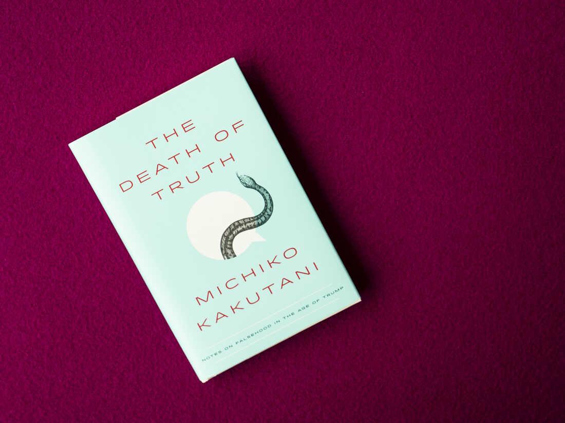 The Death of Truth by Michko Kakutani