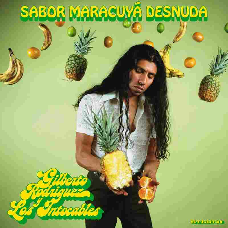 Gilberto Rodriguez y Los Intocables, Sabor Maracuyá Desnuda