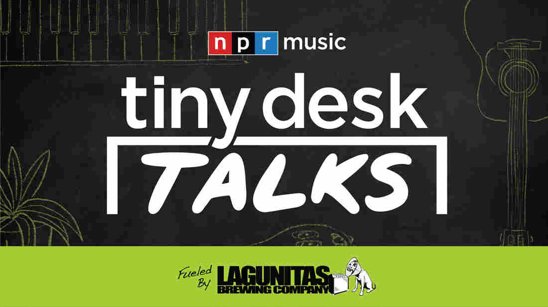 NPR Music's Tiny Desk Talks