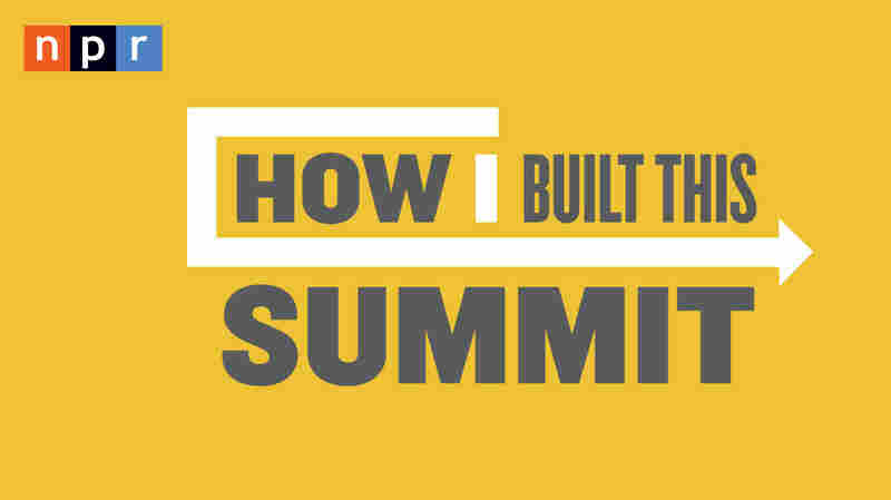 NPR's First How I Built This Summit Now Sold Out